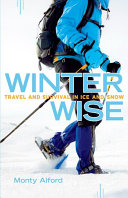 Book cover of Winter wise : travel and survival in ice and snow.