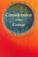 Book cover of Consideration of the guitar : new and selected poems, 1986-2005