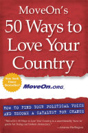 Book cover of MoveOn's 50 ways to love your country : how to find your political voice and become a catalyst for change