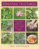 Book cover of Perennial vegetables : from artichoke to zuiki taro, a gardener's guide to over 100 delicious, easy-to-grow edibles