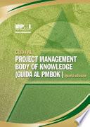 GUIDA AL PROJECT MANAGEMENT BODY OF KNOWLEDGE (GUIDA AL PMBOK) - QUARTA EDIZIONE