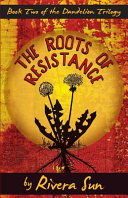 Book cover of The roots of resistance