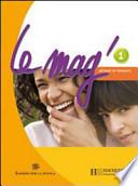Le Mag'. Methode de français. Con espansione online. Con CD Audio. Per la Scuola media