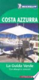 Costa Azzurra. La guida verde con alberghi e ristoranti