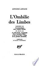 L'ombilic des limbes suivi de Le Pèse-nerf et autres textes