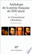 Anthologie de la poésie française du XIXe siècle: De Baudelaire à Saint-Pol-RouxAnthologie de la poésie française du XIXe siècle: De Chateaubriand à Baudelaire