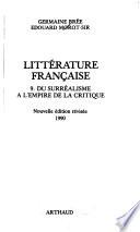 Littérature française , du surrealisme a l'empire da la critique