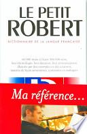 Le Petit Robert; Dictionaire De La Langue Francaise