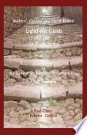 LIGHTFOOT GUIDE TO THE VIA FRANCIGENA CANTERBURY TO THE SUMMIT OF THE GREAT S.BERNARD PASS (1030 Km)