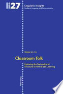 Classroom Talk- Exploring the Sociocultural Structure of Formal ESL Learning
