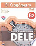 El cronómetro manual de preparación del DELE ; nivel B2 (intermedio) CON CD