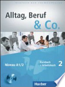 Alltag, Beruf & Co. Kursbuch-Arbeitsbuch. Con CD Audio. Per gli Ist. tecnici commerciali