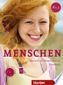 Menschen : Deutsch als Fremdsprache. A1.1 : Kursbuch [mit Lerner-DVD-ROM]