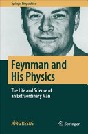 Book cover of Feynman and his physics : the life and science of an extraordinary man