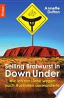 Selling Bratwurst in Down Under wie ich der Liebe wegen nach Australien auswanderte
