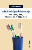 Book cover of In praise of open relationships : on love, sex, reason, and happiness