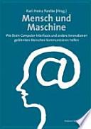 Mensch und Maschine wie Brain-Computer-Interfaces und andere Innovationen gelähmten Menschen kommunizieren helfen