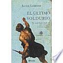 EL ULTIMO SOLDURIO