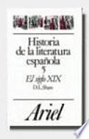 El siglo XIX (historia de la literatura espanola 5)