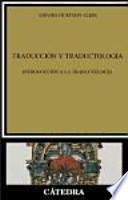 Traducción y traductología (introducción a la traductología)