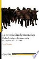 La transición democrática. De la dictadura a la democracia en España