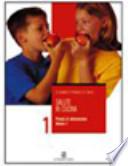 Salute in cucina. Principi di alimentazione per il biennio. Volume 1. Per gli Ist. professionali alberghieri