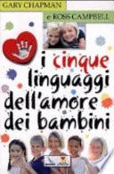 I cinque linguaggi dell'amore dei bambini