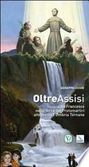 Oltre Assisi con Francesco nella terra dei protomartiri attraverso l'Umbria ternana