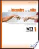 Un incontro per la Vita 1 + Libro Digitale+ La Bibbia