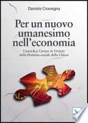 Per un nuovo umanesimo nell'economia l'enciclica Caritas in veritate nella dottrina sociale della chiesa