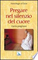 Pregare nel silenzio del cuore