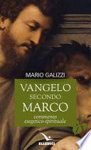 Vangelo secondo Marco. Commento esegetico-spirituale