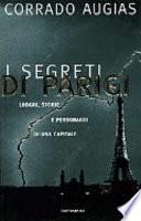 I Segreti Di Parigi Luoghi Storie e Personaggi  Di Una Capitale