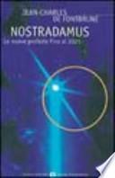 Nostradamus. Le nuove profezie fino al 2025