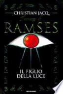 Il romanzo di Ramses. vol 1: Il figlio della luce