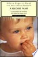 A piccoli passi la psicologia dei bambini dall'attesa ai cinque anni
