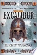 Il romanzo di Excalibur Il re d'inverno