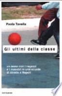 GLI ULTIMI DELLA CLASSE. Un anno con i ragazzi e i maestri in una scuola di strada a Napoli