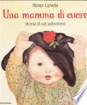 Una mamma di cuore, storia di un'adozione