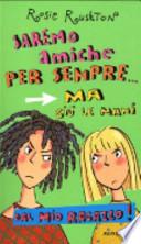 Saremo amiche per sempre... ma giù le mani dal mio ragazzo! (promozione 10 libri per ragazzi a 7 euro)