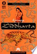 Il principe Siddharta. Fuga dalla reggia. Le quattro verità. Il sorriso del Buddha