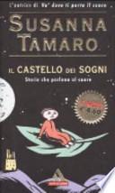 Il castello dei sogni storie che parlano al cuore : Cuore di Ciccia, Il cerchio magico, Tobia e l'angelo, Papirofobia