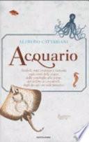 Acquario simboli, miti, credenze e curiosità sugli esseri delle acque : dalle conchiglie alle sirene, dai delfini ai coccodrilli, dagli dei agli animali fantastici