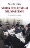 STORIA DEGLI ITALIANI NEL NOVECENTO :chi siamo, da dove veniamo