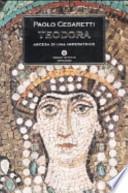 Teodora. Ascesa di un'imperatrice