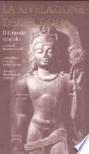 La rivelazione del Buddha: 2 - Il Grande veidolo