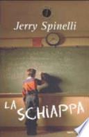 Jerry Spinelli, ' La schiappa ' (Milano: Mondadori, 2003) [1]