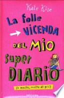 LA FOLLE VICENDA DEL MIO SUPER DIARIO