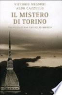 Il Mistero di Torino. Due Ipotesi su una Capitale Incompresa