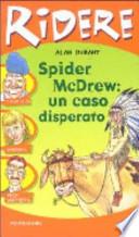 SPIDER MCDREW: UN CASO DISPERATO